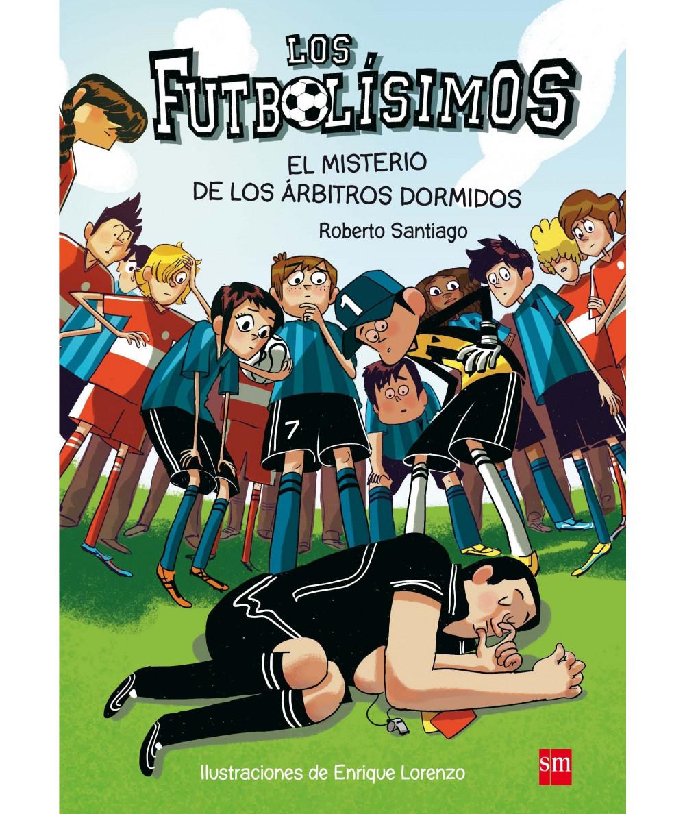 FUTBOLISIMOS 1 EL MISTERIO DE LOS ARBITROS DORMIDOS Infantil