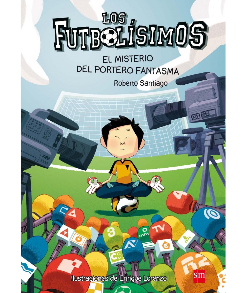 FUTBOLISIMOS 3 EL MISTERIO DEL PORTERO FANTASMA Infantil