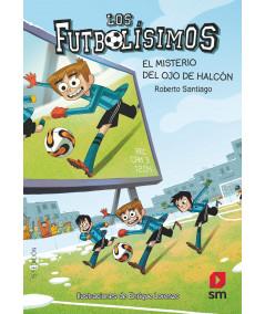 FUTBOLISIMOS 4 EL MISTERIO DEL OJO DE HALCON Infantil