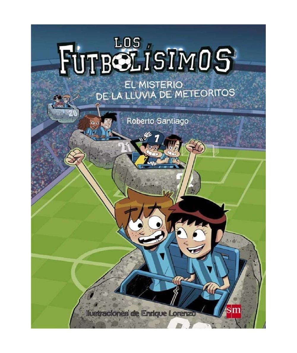 FUTBOLISIMOS 9 EL MISTERIO DE LA LLUVIA DE METEORITOS Infantil