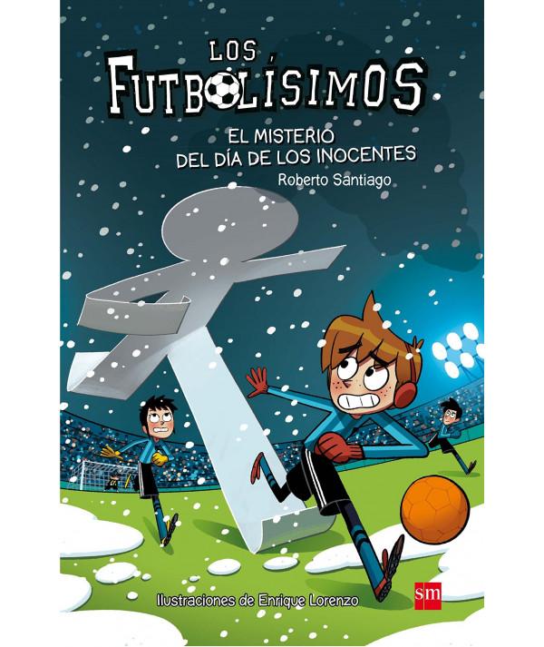 FUTBOLISIMOS 11 EL MISTERIO DEL DIA DE LOS INOCENTES Infantil