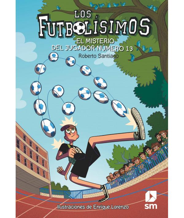 FUTBOLISIMOS 13 EL MISTERIO DEL JUGADOR Infantil