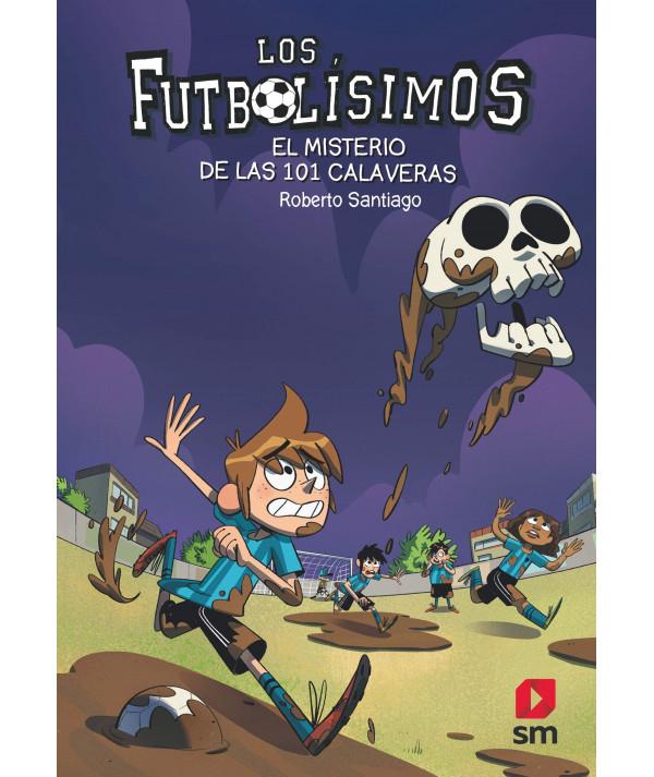 FUTBOLISIMOS 15 EL MISTERIO DE LAS 101 CALAVERAS Infantil