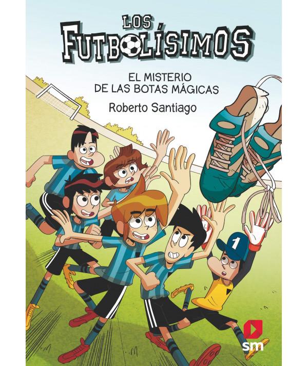 FUTBOLISIMOS 17 EL MISTERIO DE LAS BOTAS MAGICAS Infantil