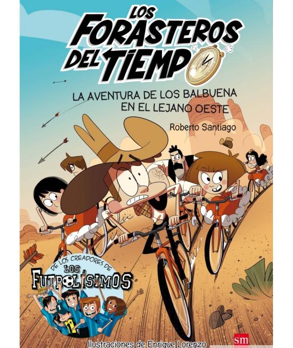FORASTEROS DEL TIEMPO 1 LA AVENTURA DE LOS BALBUENA EN EL LEJANO OESTE Infantil