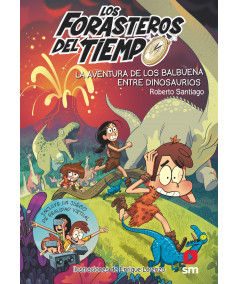 FORASTEROS DEL TIEMPO 6 LA AVENTURA DE LOS BALBUENA ENTRE DINOSAURIOS Infantil