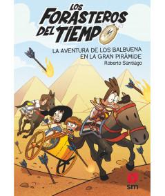 FORASTEROS DEL TIEMPO 7 LA AVENTURA DE LOS BALBUENA EN LA GRAN PIRAMIDE Infantil