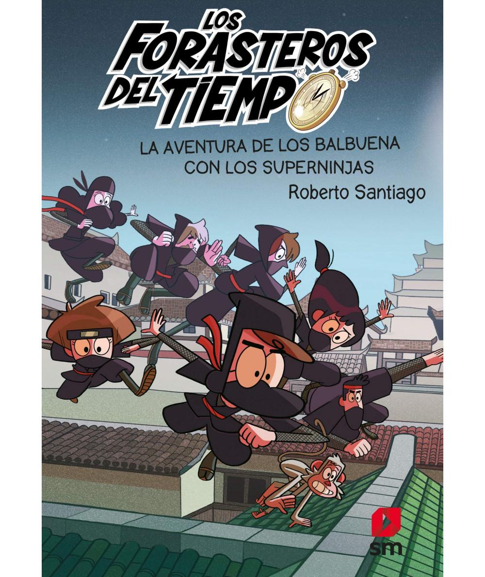 FORASTEROS DEL TIEMPO 10 LA AVENTURA DE LOS BALBUENA CON LOS SUPERNIJAS Infantil