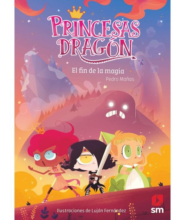 PRINCESAS DRAGON 10 EL FIN DE LA MAGIA Infantil