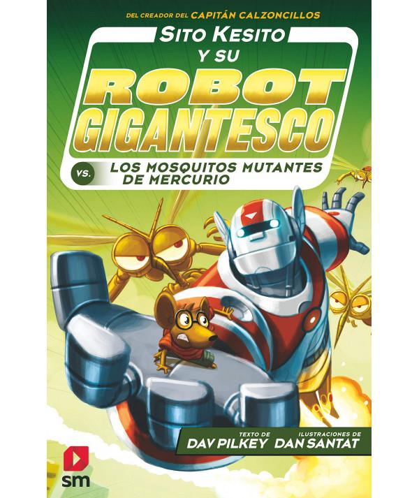 SITO KESITO 2 Y SU ROBOT GIGANTESCO CONTRA LOS MOSQUITOS MUTANTES DE MERCURIO Infantil