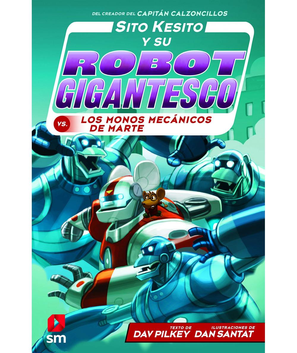 SITO KESITO 4 Y SU ROBOT GIGANTESCO CONTRA LOS MONOS MECANICOS DE MARTE Infantil