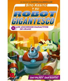 SITO KESITO 7 Y SU ROBOT GIGANTESCO CONTRA LOS UNIVORNIOS RADIACTIVOS DE URANO Infantil