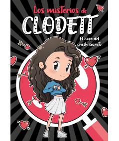 LOS MISTERIOS DE CLODETT. EL CASO DEL CRUSH SECRETO Infantil