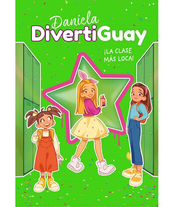 DANIELA DIVERTIGUAY 4 LA CLASE MAS LOCA Infantil