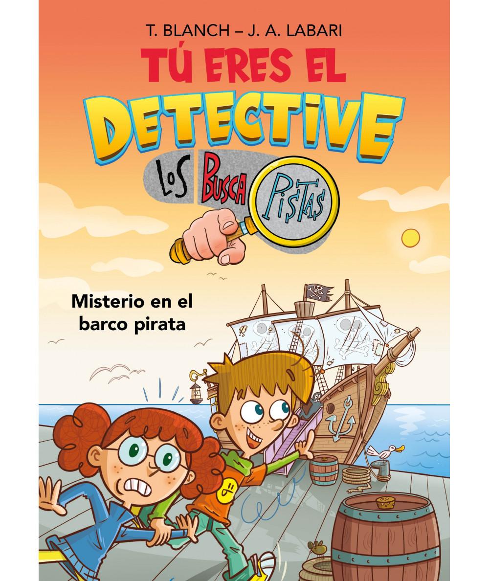 TU ERES EL DETECTIVE CON LOS BUSCAPISTAS 2. MISTERIO EN EL BARCO PIRATA Infantil