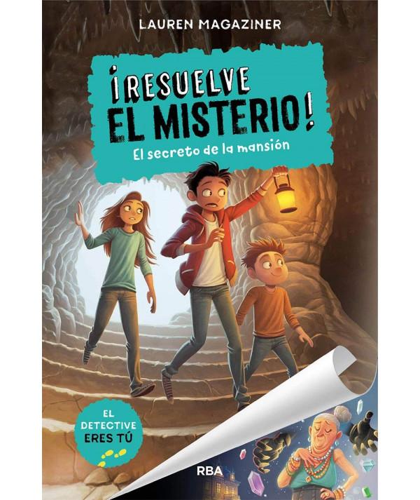 RESUELVE EL MISTERIO 1 EL SECRETO DE LA MANSION Infantil