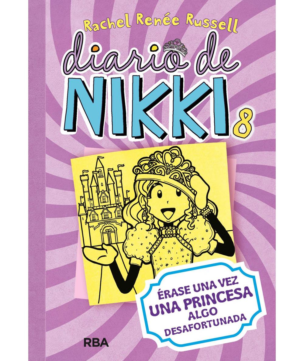 DIARIO DE NIKKI 8 ERASE UNA VEZ UNA PRINCESA ALGO DESAFORTUNADA Infantil