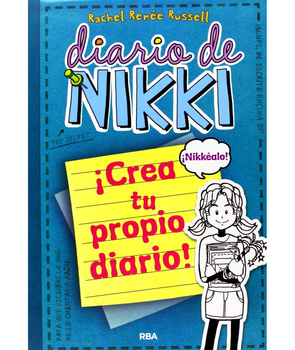 DIARIO DE NIKKI CREA TU PROPIO DIARIO Infantil