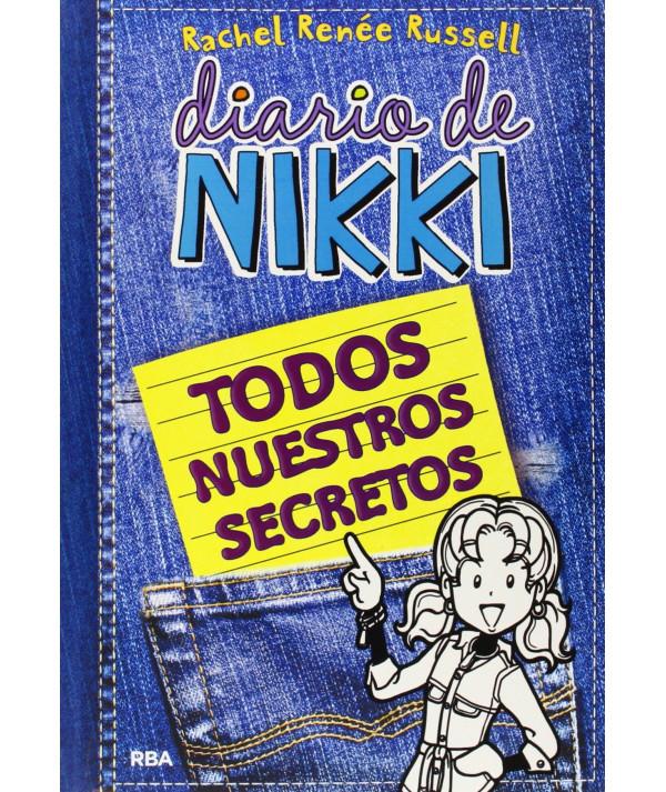DIARIO DE NIKKI. TODOS NUESTROS SECRETOS Infantil