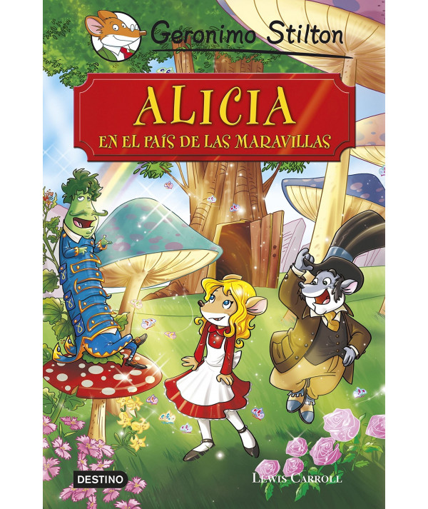 GERONIMO STILTON. ALICIA EN EL PAIS DE LAS MARAVILLAS Infantil