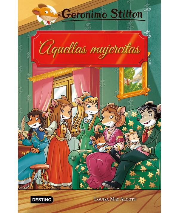 GERONIMO STILTON. AQUELLAS MUJERCITAS Infantil