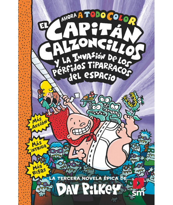 EL CAPITAN CALZONCILLOS Y LOS PERFIDOS TIPARRACOS DEL ESPACIO Infantil