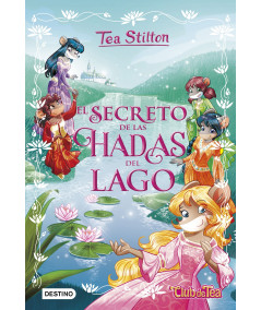 TEA STILTON ESPECIAL 1 EL SECRETO DE LAS HADAS DEL LAGO Infantil