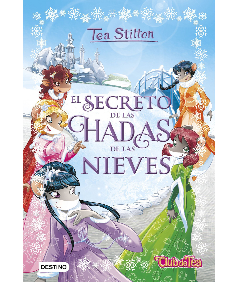TEA STILTON ESPECIAL 2 EL SECRETO DE LAS HADAS DE LAS NIEVES Infantil