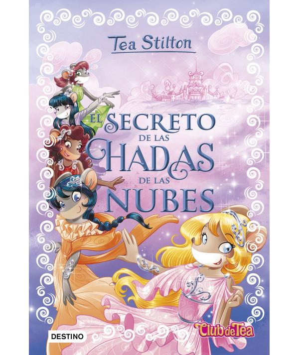 TEA STILTON ESPECIAL 3 EL SECRETO DE LAS HADAS DE LA NUBES Infantil