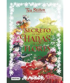 TEA STILTON ESPECIAL 5 EL SECRETO DE LAS HADAS DE LAS FLORES Infantil