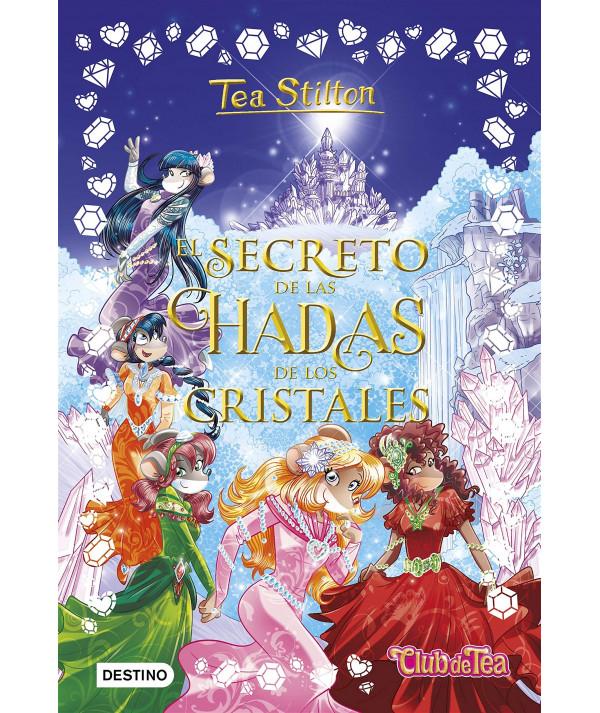 TEA STILTON ESPECIAL 6 EL SECRETO DE LAS HADAS DE LOS CRISTALES Infantil