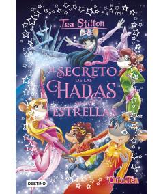 TEA STILTON ESPECIAL 7 EL SECRETO DE LAS HADAS DE LAS ESTRELLA Infantil