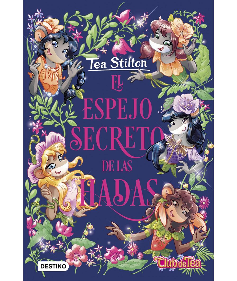 TEA STILTON ESPECIAL EL ESPEJO SECRETO DE LAS HADAS Infantil