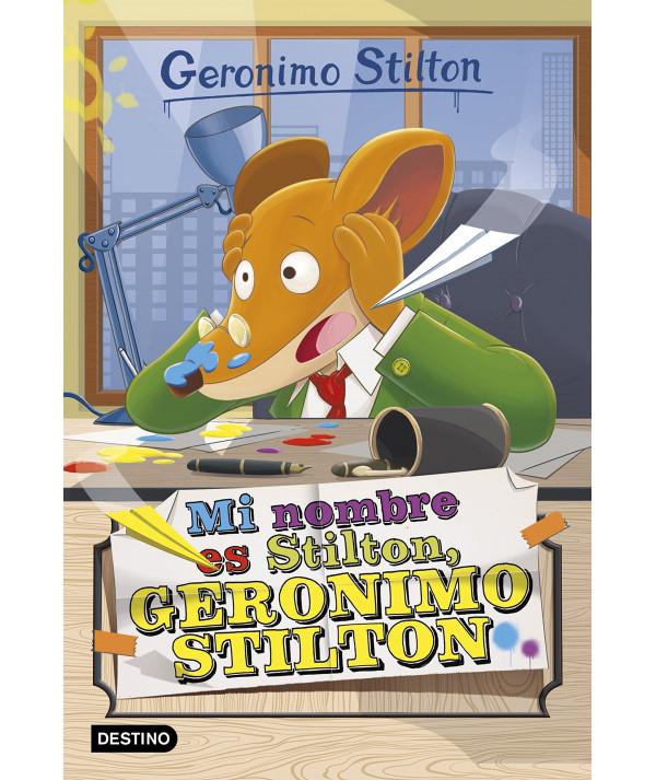 GERONIMO STILTON 1 MI NOMBRE ES STILTON, GERONIMO STILTON Infantil