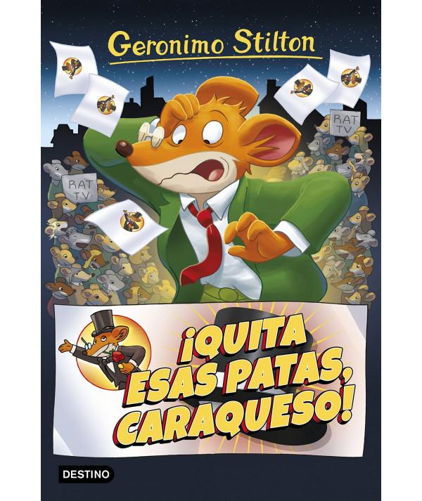 GERONIMO STILTON 9 QUITA ESAS PATAS CARAQUESO Infantil