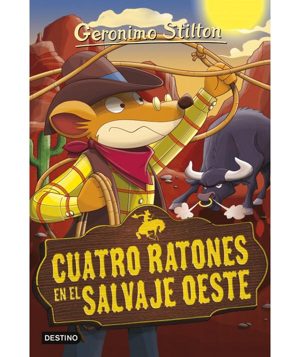 GERONIMO STILTON 27 CUATRO RATONES EN EL SALVAJE OESTE Infantil