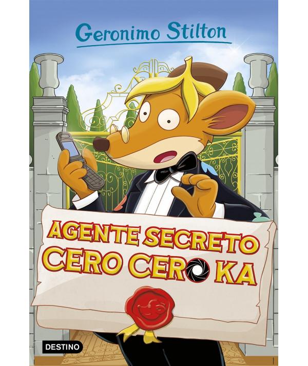 GERONIMO STILTON 43 AGENTE SECRETO CERO CERO KA Infantil