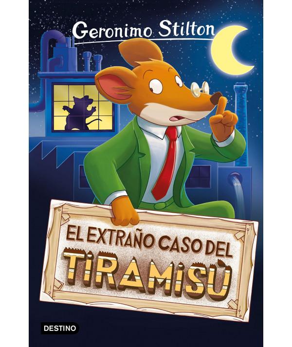GERONIMO STILTON 49 EXTRAÑO CASO DEL TIRAMISU Infantil