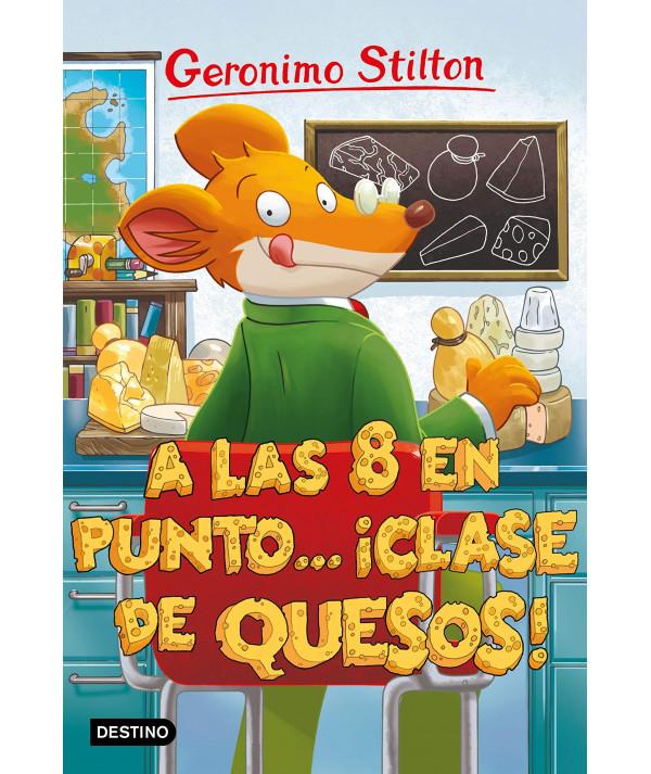GERONIMO STILTON 54 A LAS OCHO EN PUNTO CLASE DE QUESOS Infantil