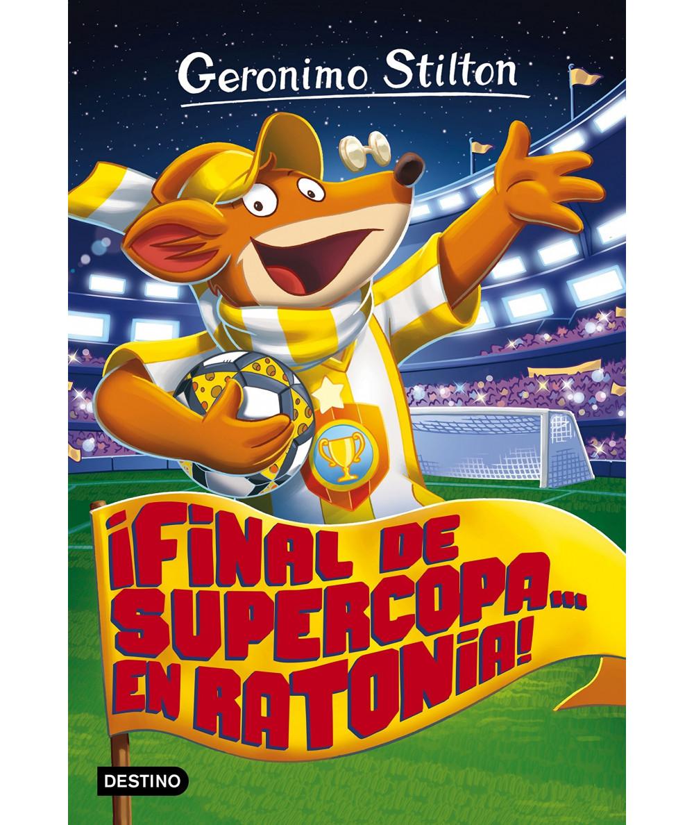 GERONIMO STILTON 65 FINAL DE SUPERCOPA EN RATONIA Infantil