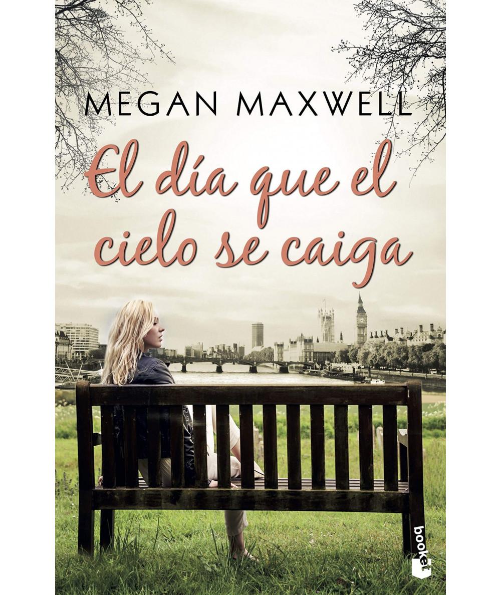 EL DÍA QUE EL CIELO SE CAIGA. MEGAN MAXWELL Fondo General