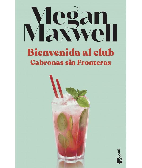 BIENVENIDA AL CLUB CABRONAS SIN FRONTERAS. MEGAN MAXWELL Fondo General