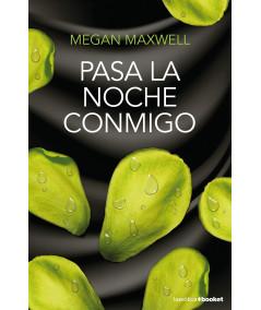 PASA LA NOCHE CONMIGO. MEGAN MAXWELL Fondo General