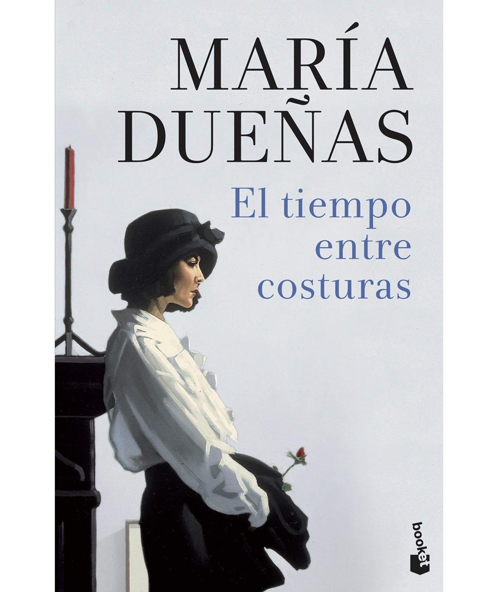 EL TIEMPO ENTRE COSTURAS. MARIA DUEÑAS Fondo General