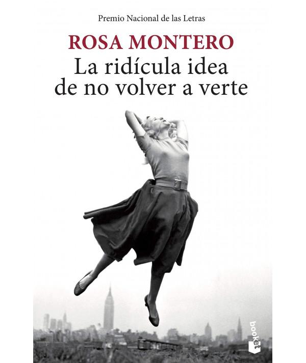 LA RIDICULA IDEA DE NO VOLVER A VERTE. ROSA MONTERO GAYO Fondo General