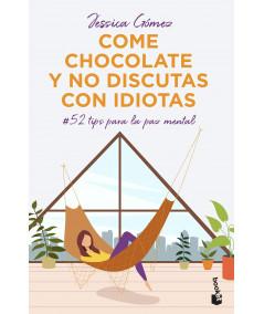 COME CHOCOLATE Y NO DISCUTAS CON IDIOTAS. JESSICA GOMEZ Fondo General