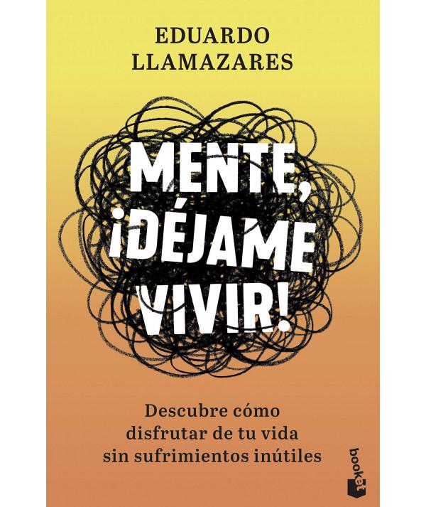 MENTE, ¡DEJAME VIVIR! EDUARDO LLAMAZARES Fondo General