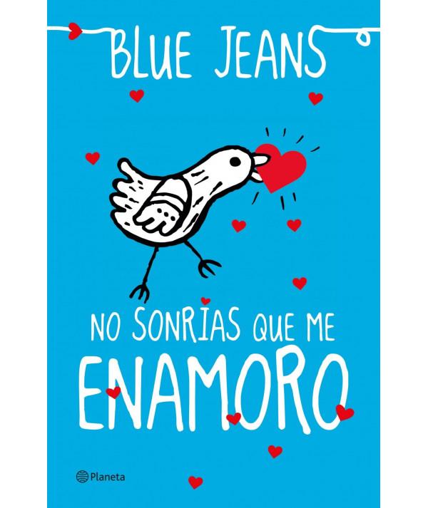 NO SONRIAS QUE ME ENAMORO. BLUE JEANS Juvenil