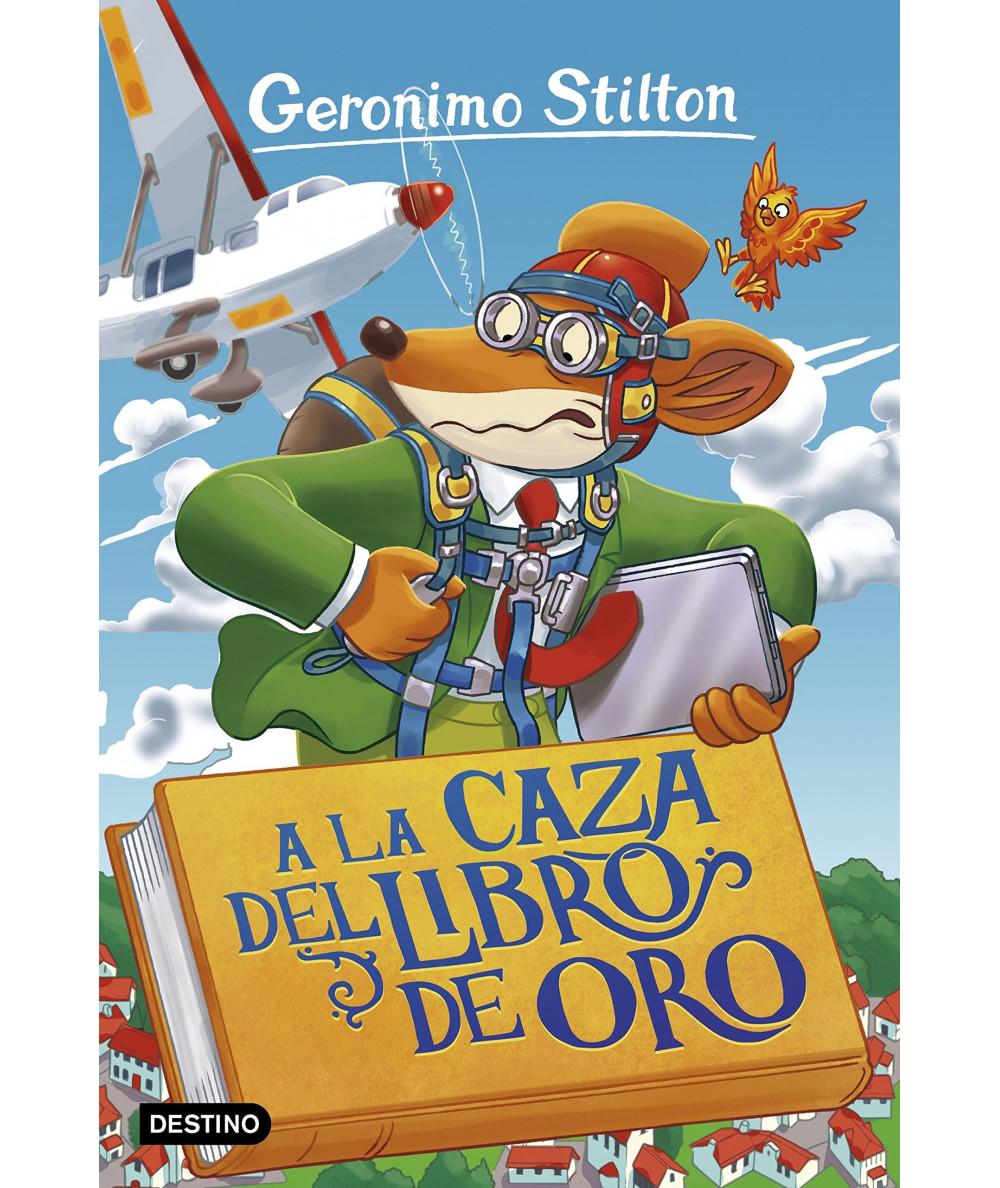 GERONIMO STILTON 71 A LA CAZA DEL LIBRO DE ORO Infantil
