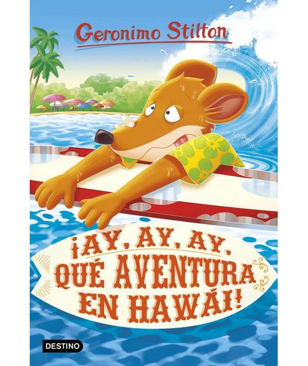 GERONIMO STILTON 80 AY, AY, AY, QUE AVENTURA EN HAWAI Infantil